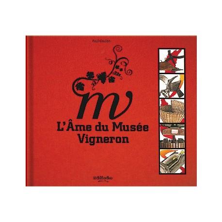 """Livre """"L'Ame du musée vigneron"""""""